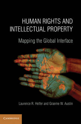 Human Rights and Intellectual Property: Mapping the Global Interface (Paperback)