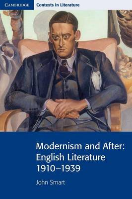 Cambridge Contexts in Literature: Modernism and After: English Literature 1910-1939 (Paperback)