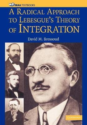 A Radical Approach to Lebesgue's Theory of Integration - Mathematical Association of America Textbooks (Paperback)