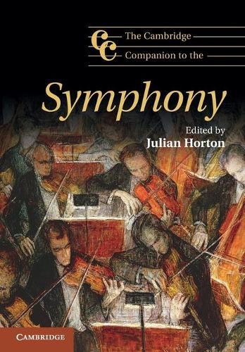 The Cambridge Companion to the Symphony - Cambridge Companions to Music (Paperback)