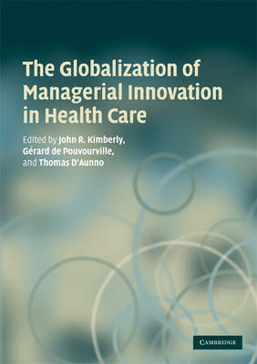 The Globalization of Managerial Innovation in Health Care (Paperback)