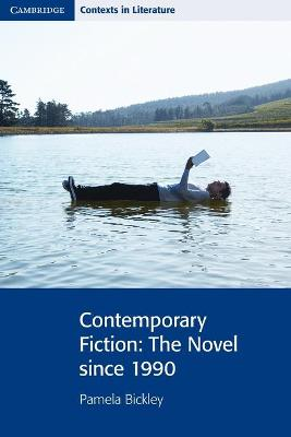 Contemporary Fiction: The Novel since 1990 - Cambridge Contexts in Literature (Paperback)