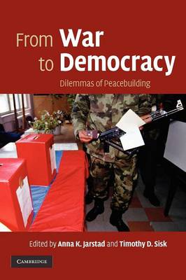 From War to Democracy: Dilemmas of Peacebuilding (Paperback)