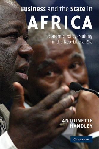 Business and the State in Africa: Economic Policy-Making in the Neo-Liberal Era (Paperback)