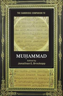 The Cambridge Companion to Muhammad - Cambridge Companions to Religion (Paperback)