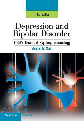 Depression and Bipolar Disorder: Stahl's Essential Psychopharmacology, 3rd edition - Essential Psychopharmacology Series (Paperback)