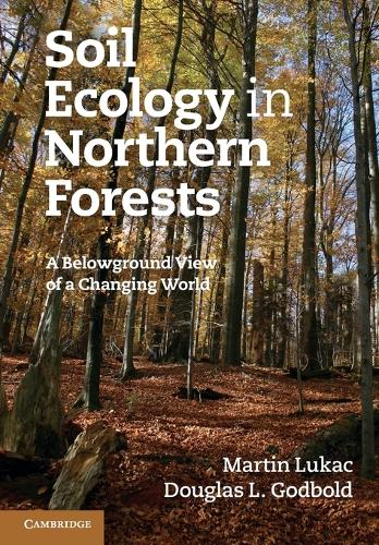 Soil Ecology in Northern Forests: A Belowground View of a Changing World (Paperback)