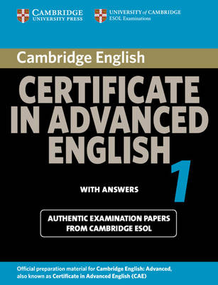 Cambridge Certificate in Advanced English 1 for Updated Exam Student's Book with Answers: Paper 1: Official Examination Papers from University of Cambridge ESOL Examinations - CAE Practice Tests (Paperback)