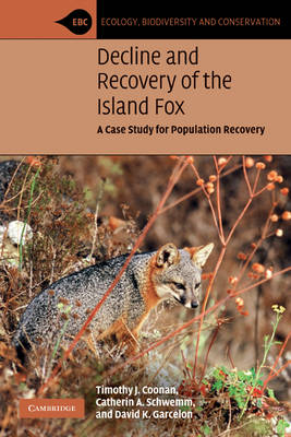Ecology, Biodiversity and Conservation: Decline and Recovery of the Island Fox: A Case Study for Population Recovery (Paperback)