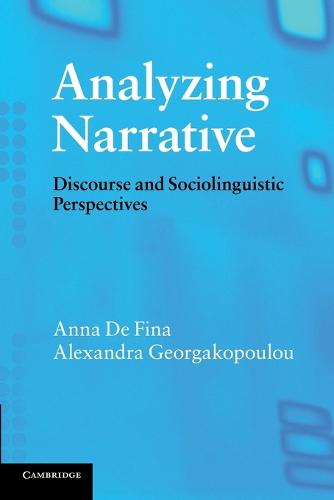 Analyzing Narrative: Discourse and Sociolinguistic Perspectives (Paperback)