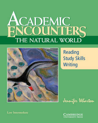 Academic Encounters: The Natural World Student's Book: Reading, Study Skills, and Writing (Paperback)