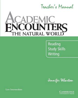 Academic Encounters: The Natural World Teacher's Manual: Reading, Study Skills, and Writing (Paperback)