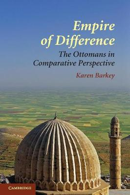 Empire of Difference: The Ottomans in Comparative Perspective (Paperback)