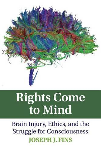 Rights Come to Mind: Brain Injury, Ethics, and the Struggle for Consciousness (Paperback)