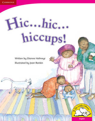 Hic ! Hic ! Hiccups: Gr R - 3: Big Book - Little Library Literacy (Paperback)