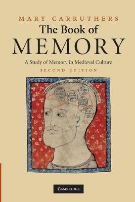 The Book of Memory: A Study of Memory in Medieval Culture - Cambridge Studies in Medieval Literature (Paperback)