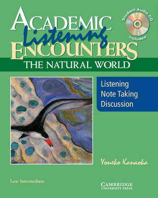 Academic Listening Encounters: The Natural World, Low Intermediate Student's Book with Audio CD: Listening, Note Taking, and Discussion