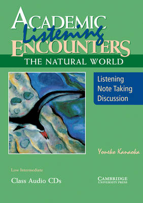 Academic Listening Encounters: The Natural World Class Audio CDs (3): Listening, Note Taking, and Discussion (CD-Audio)