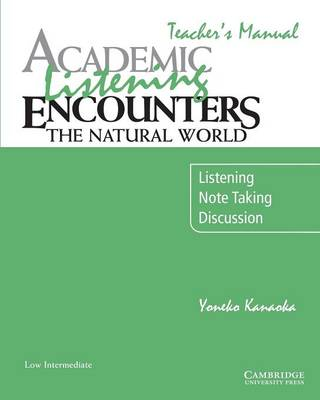Academic Listening Encounters: The Natural World Teacher's Manual: Listening, Note Taking, and Discussion (Paperback)
