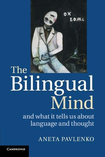 The Bilingual Mind: And What it Tells Us about Language and Thought (Paperback)