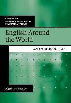 English Around the World: An Introduction - Cambridge Introductions to the English Language (Paperback)