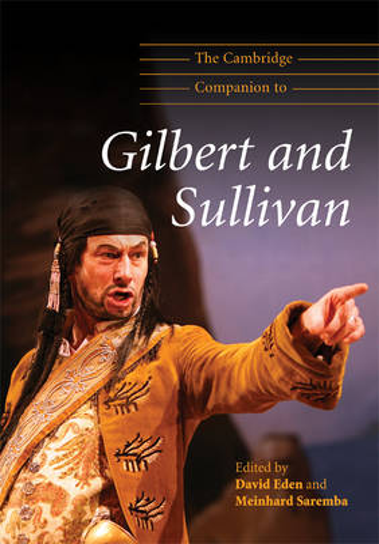 Cambridge Companions to Music: The Cambridge Companion to Gilbert and Sullivan (Paperback)