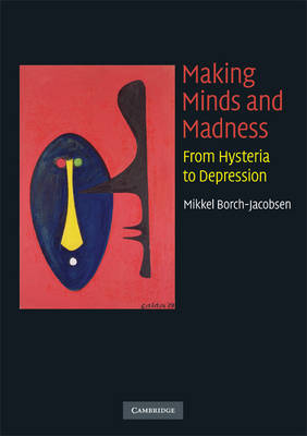 Making Minds and Madness: From Hysteria to Depression (Paperback)