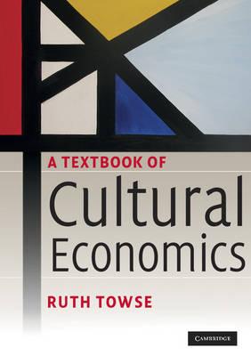 A Textbook of Cultural Economics (Paperback)