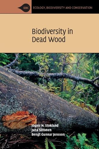 Biodiversity in Dead Wood - Ecology, Biodiversity and Conservation (Paperback)