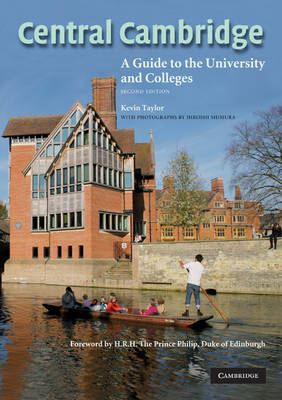 Central Cambridge: A Guide to the University and Colleges (Paperback)
