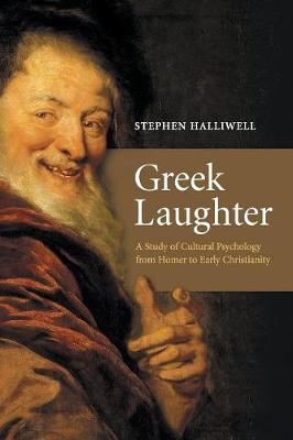 Greek Laughter: A Study of Cultural Psychology from Homer to Early Christianity (Paperback)