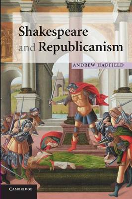 Shakespeare and Republicanism (Paperback)