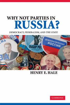 Why Not Parties in Russia?: Democracy, Federalism, and the State (Paperback)