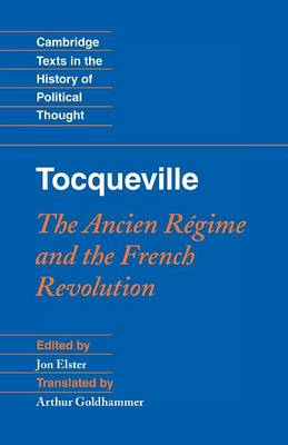 Cambridge Texts in the History of Political Thought: Tocqueville: The Ancien Regime and the French Revolution (Paperback)