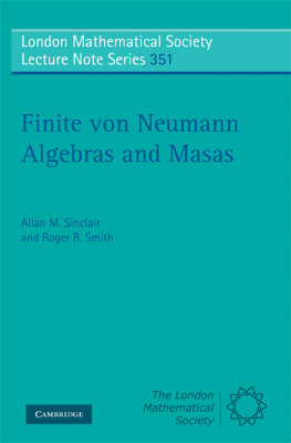 London Mathematical Society Lecture Note Series: Finite von Neumann Algebras and Masas Series Number 351 (Paperback)