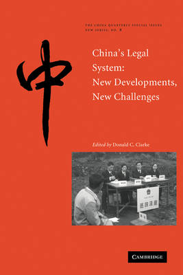 The China Quarterly Special Issues: China's Legal System: New Developments, New Challenges Series Number 8 (Paperback)