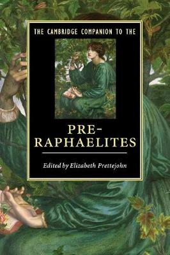 The Cambridge Companion to the Pre-Raphaelites - Cambridge Companions to Literature (Paperback)