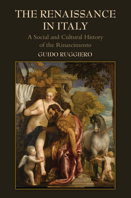 The Renaissance in Italy: A Social and Cultural History of the Rinascimento (Paperback)