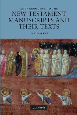 An Introduction to the New Testament Manuscripts and their Texts (Paperback)