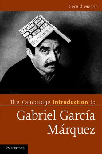 The Cambridge Introduction to Gabriel Garcia Marquez - Cambridge Introductions to Literature (Paperback)