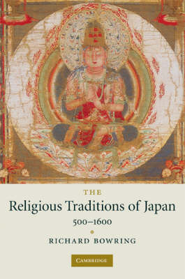 The Religious Traditions of Japan 500-1600 (Paperback)