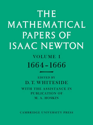 The Mathematical Papers of Sir Isaac Newton: The Mathematical Papers of Isaac Newton 8 Volume Paperback Set
