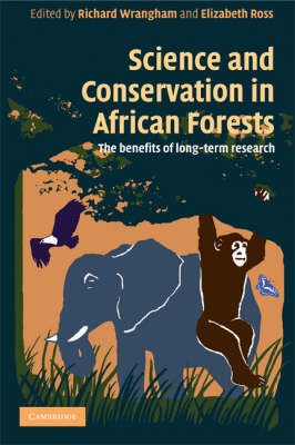 Science and Conservation in African Forests: The Benefits of Longterm Research (Paperback)