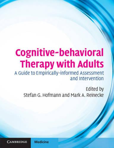 Cognitive-behavioral Therapy with Adults: A Guide to Empirically-informed Assessment and Intervention (Paperback)