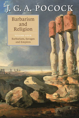 Barbarism and Religion: Barbarians, Savages and Empires Volume 4 (Paperback)