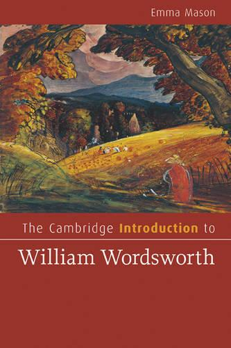 Cambridge Introductions to Literature: The Cambridge Introduction to William Wordsworth (Paperback)