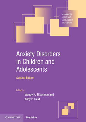 Anxiety Disorders in Children and Adolescents - Cambridge Child and Adolescent Psychiatry (Paperback)