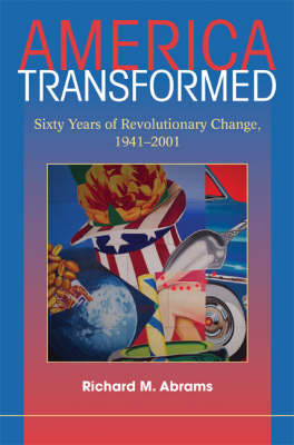 America Transformed: Sixty Years of Revolutionary Change, 1941-2001 (Paperback)