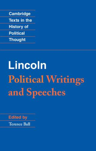 Lincoln: Political Writings and Speeches - Cambridge Texts in the History of Political Thought (Paperback)