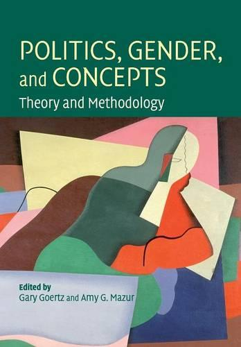 Politics, Gender, and Concepts: Theory and Methodology (Paperback)